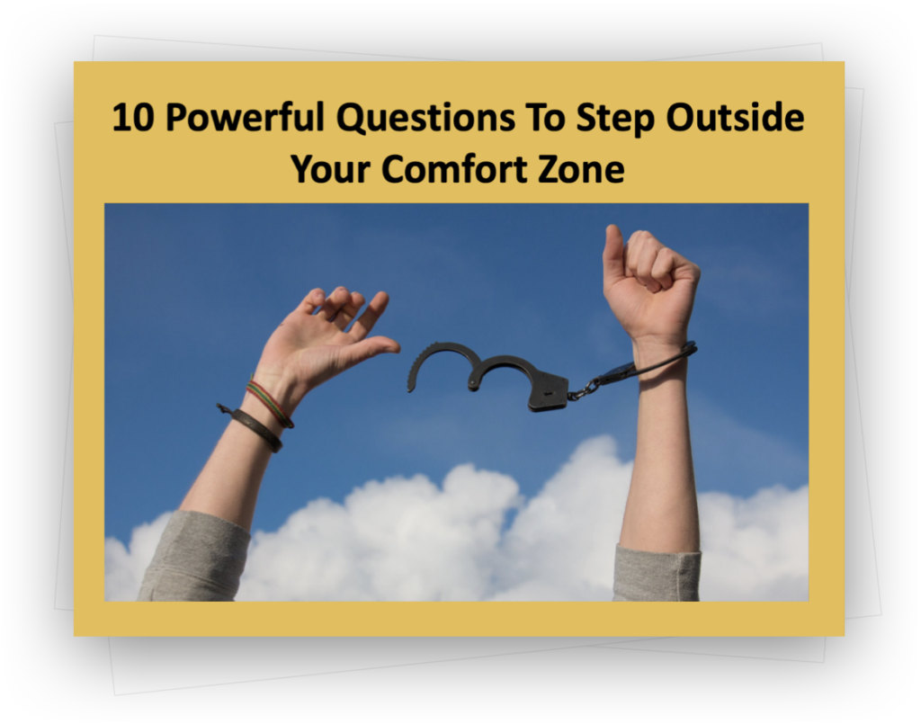 Download 10 Powerful Questions to Step Outside Your Comfort Zone